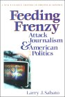 Book Cover - Feeding Frenzy: Attack Journalism & American Politics