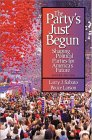 Book Cover - The Party's Just Begun: Shaping Political Parties for America's Future
