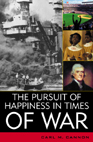 Book Cover - The Pursuit of Happiness in Times of War